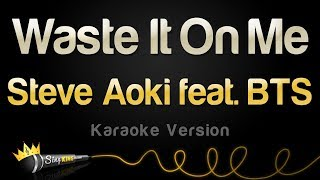 Steve Aoki feat. BTS - Waste It On Me (Karaoke Version)