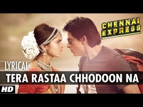 Mix - Tera Rastaa Chhodoon Na Lyrical Video Chennai Express | Shahrukh Khan, Deepika Padukone