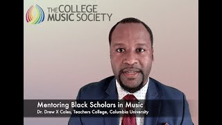 College Music Society 2020 Conference Presentation - Mentoring Black Scholars in Music