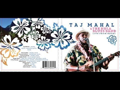 Taj Mahal & The Hula Blues Band: Live from Kauai   New Hula Blues