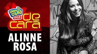 FM O Dia De Cara com Alinne Rosa