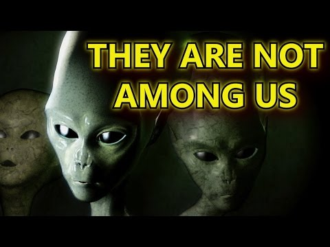 Aliens Don't Exist