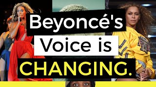 Beyonc#39s Voice is Changing.