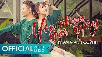 Video [Official] Yêu Nhau Nửa Ngày - Phan Mạnh Quỳnh