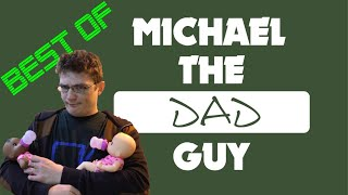 Best Of: Michael The Dad Guy