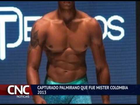 Capturado Palmirano Que Fue Mister Colombia 2013