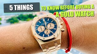 5 Things To Know Before Buying A GOLD WATCH!! - Rolex, Audemars, Patek & More!