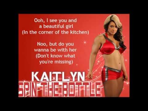 Kaitlyn WWE Theme - Spin The Bottle (lyrics)