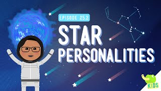 Star Personalities: Crash Course Kids #25.2