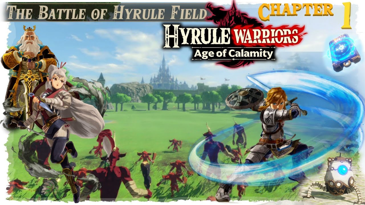 Hyrule Warriors Age Of Calamity Chapter 1 The Battle Of Hyrule Field Youtube