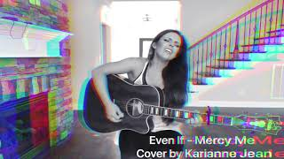 Even If - MercyMe COVER BY KARIANNE JEAN