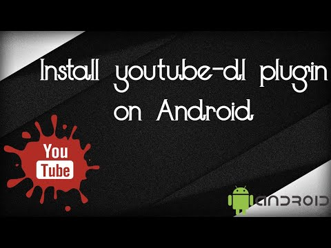 Install YOUTUBE -DL Plugin on Android [Easy Way]