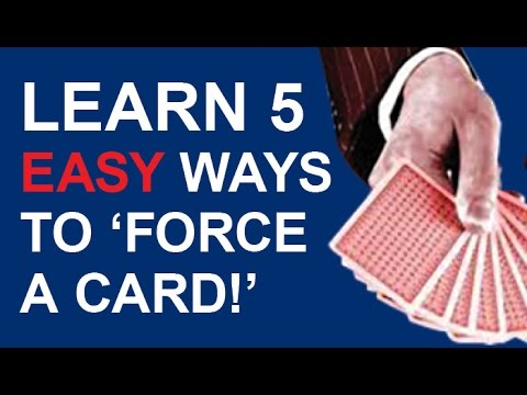 5 EASY WAYS TO 'FORCE' CARDS LIKE AN EXPERT MAGICIAN!
