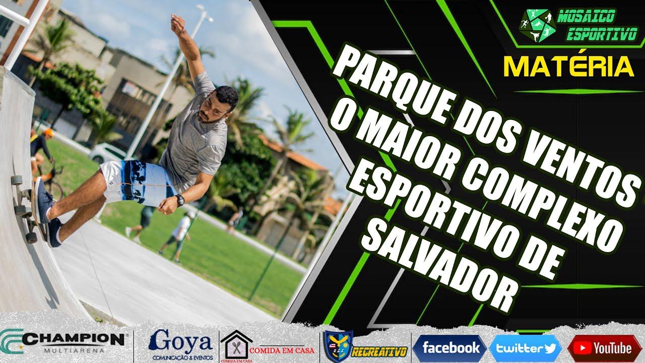 Parque dos Ventos - O Maior Complexo Esportivo de Salvador