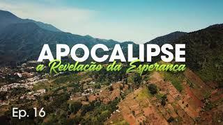 Apocalipse: A Revelação da Esperança #016 - Pb. Estevão Monti