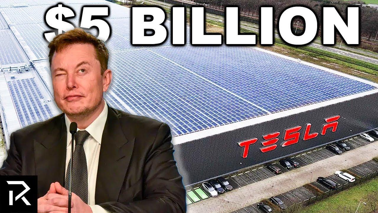 Why Tesla Built A $5 Billion Dollar Factory
