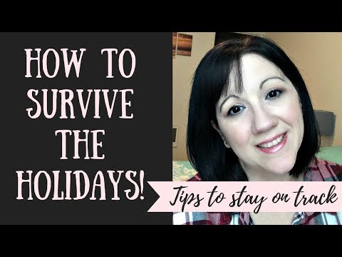 How to Survive the Holidays | Tips to stay on track! | Collab