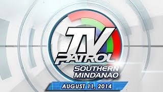 TV Patrol Southern Mindanao - August 11, 2014