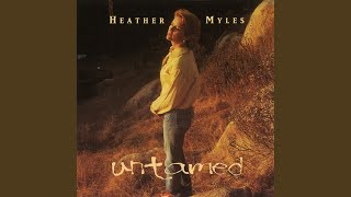 Watch Heather Myles Untamed video
