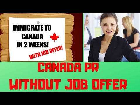 CANADA IMMIGRATION WITHOUT JOB OFFER 2020