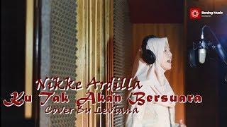 Download lagu Ku Tak Akan Bersuara Nike ardilla Live akustik By Leviana MP3