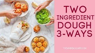 In My Kitchen: Two Ingredient Dough 3-Ways