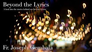 Beyond the Lyrics - Gather us In