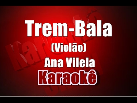 Trem-Bala - Ana Vilela -  Karaoke