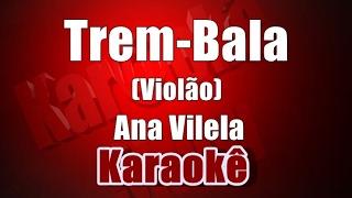 Baixar Trem-Bala - Ana Vilela -  Karaoke