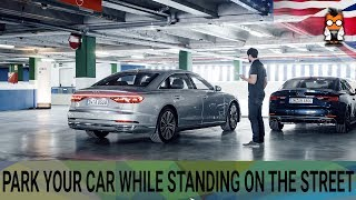 Park your Audi A8 with your phone while standing on the street