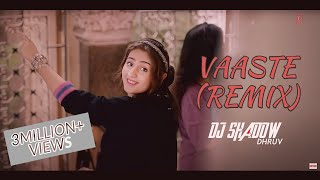 Vaaste (REMIX) | Dhvani Bhanushali Tanishk Bagchi | DJ Shadow Dhruv | HD Video