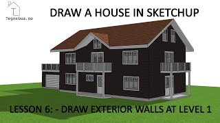 THE SKETCHUP PROCESS to draw a house - Lesson 6 -  Draw exterior walls in Level 1