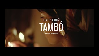 Ghetto Kumbé - Tambó (Official video)