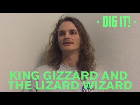 ASK KING GIZZARD & THE LIZARD WIZARD – DIG IT!