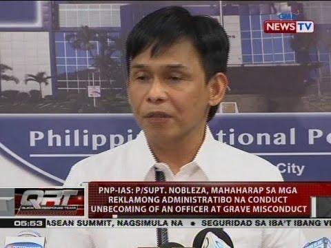QRT: Nobleza, mahaharap sa mga reklamong conduct unbecoming of an officer at grave misconduct