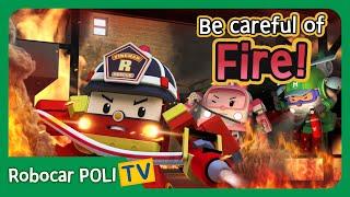 Be careful of tнe Fire! | Robocar Poli Clips