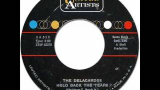 THE DELACARDOS - HOLD BACK THE TEARS [United Artists 310] 1962