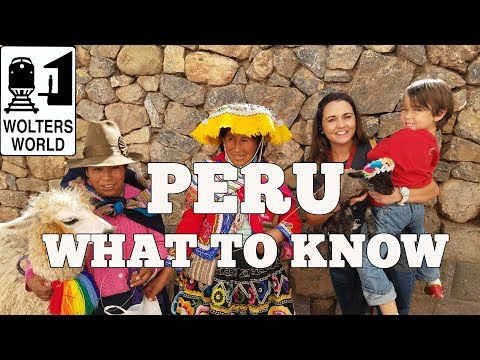 Visit Peru - What to Know Before You Visit Peru