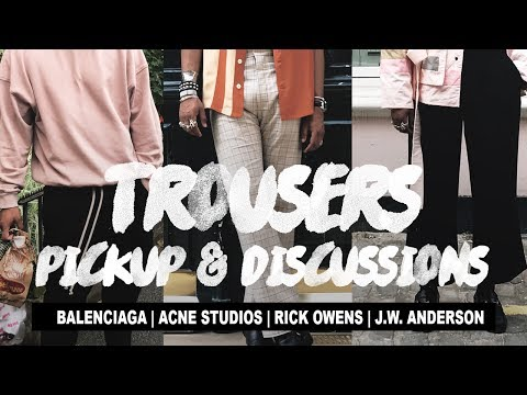 Trousers Pickups & Discussions (Balenciaga, Acne Studios, Rick Owens & J.W. Anderson)