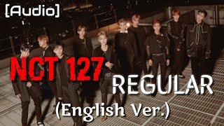 Nct 127 - 'regular (english ver.)' audio [link download: https://www.mediafire.com/download/gpg25513bo7cq89 ] follow me on instagram: https://www.instagram.c...