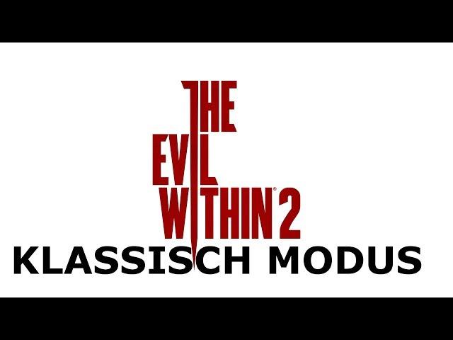 The Evil Within 2-Klassischer Modus Kapitel 8 Part 1