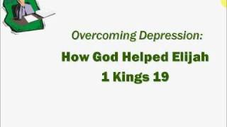 How God Helped Elijah Defeat Depression - 6 Steps to Victory over Sadness & Depression