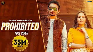 Prohibited : Sabi Bhinder (Full Video) Gurlez Akhtar | Avvy Sra | New Punjabi Songs 2020