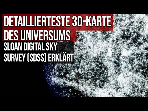 Detaillierteste 3D-Karte des Universums - Sloan Digital Sky Survey (SDSS) erklärt
