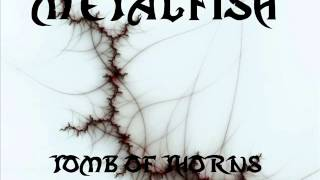 Metalfish - Tomb of Thorns
