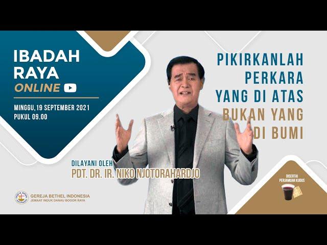 Ibadah Raya 19 September 2021   Pikirkanlah Perkara Yang Di Atas, Bukan Yang Di Bumi