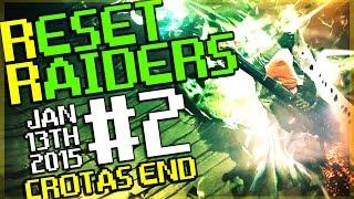 Reset Raiders #2 - Crotas End Weekly Raid Rewards - Destiny Gameplay