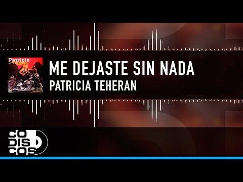 Me Dejaste Sin Nada, Patricia Teherán , Vídeo Letra