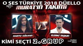 O Ses Türkiye 2018 Düello►Bartu Gülhan★Elerki Taşkın►SHOW MUST GO ON