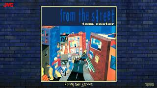 Tom Coster - From the Street [Jazz Fusion - Jazz-Funk] (1996)